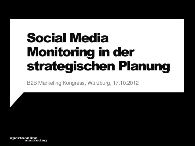 Social Media Monitoring in der strategischen Planung B2B Marketing Kongress, Würzburg, 17.10.2012