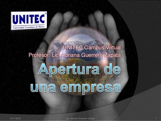 UNITEC Campus Virtual             Profesor: Lic. Adriana Guerrero Zapata12/11/2012                  Lic. Adriana Guerrero ...