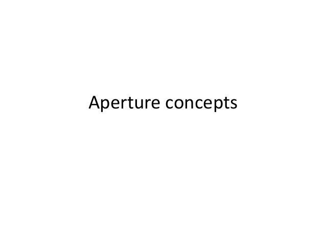 Aperture concepts