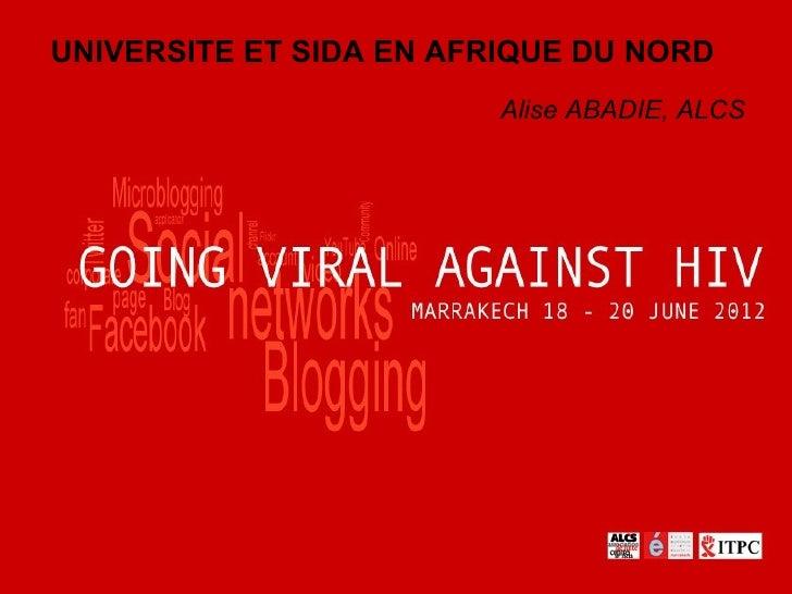 UNIVERSITE ET SIDA EN AFRIQUE DU NORD                         Alise ABADIE, ALCS