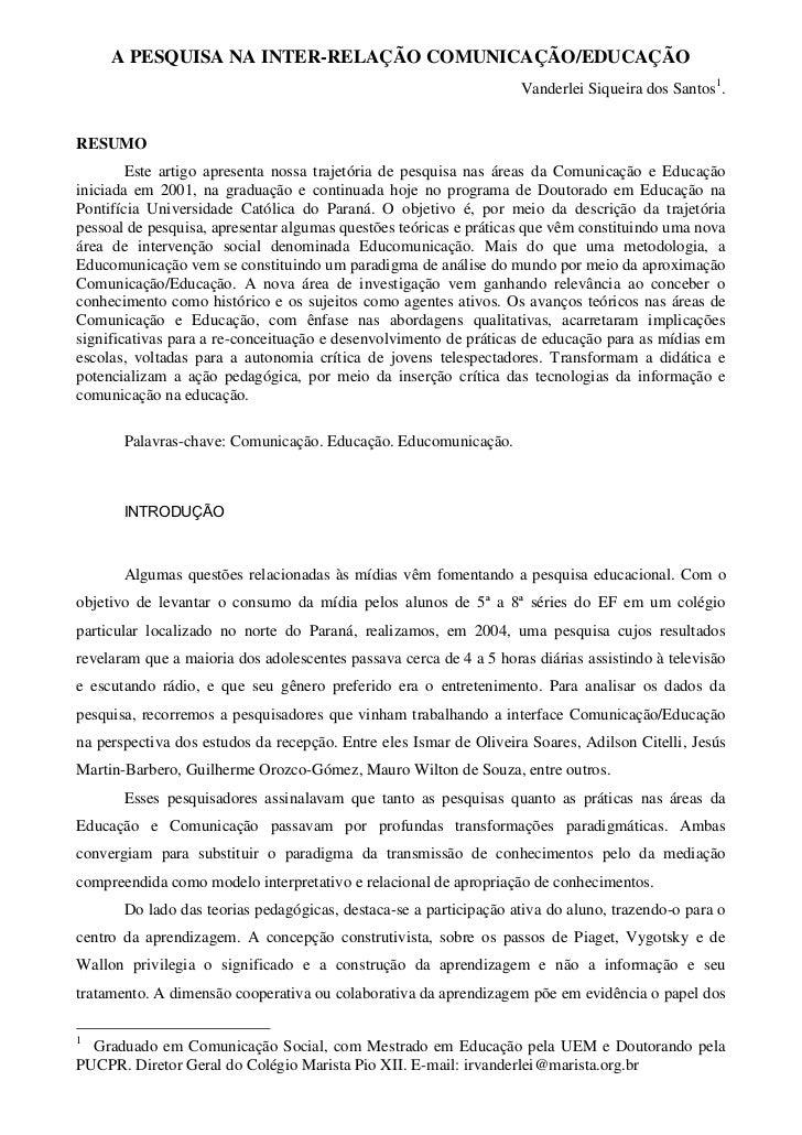 A PESQUISA NA INTER-RELAÇÃO COMUNICAÇÃO/EDUCAÇÃO                                                                     Vande...