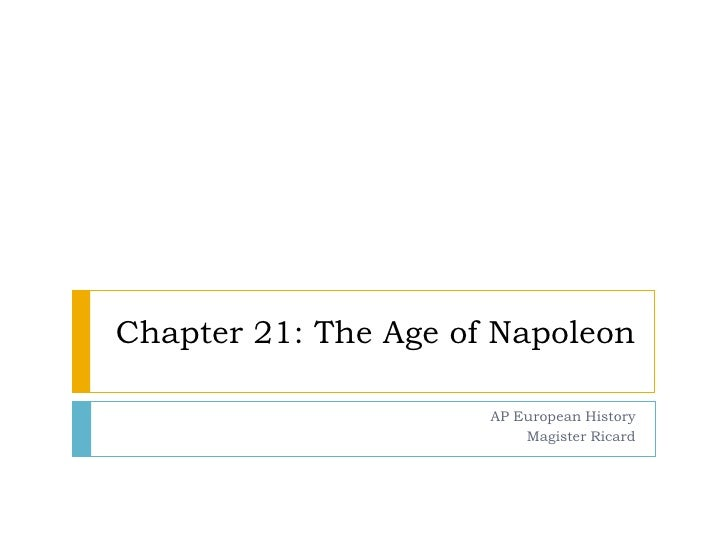 Chapter 21: The Age of Napoleon<br />AP European History<br />Magister Ricard<br />