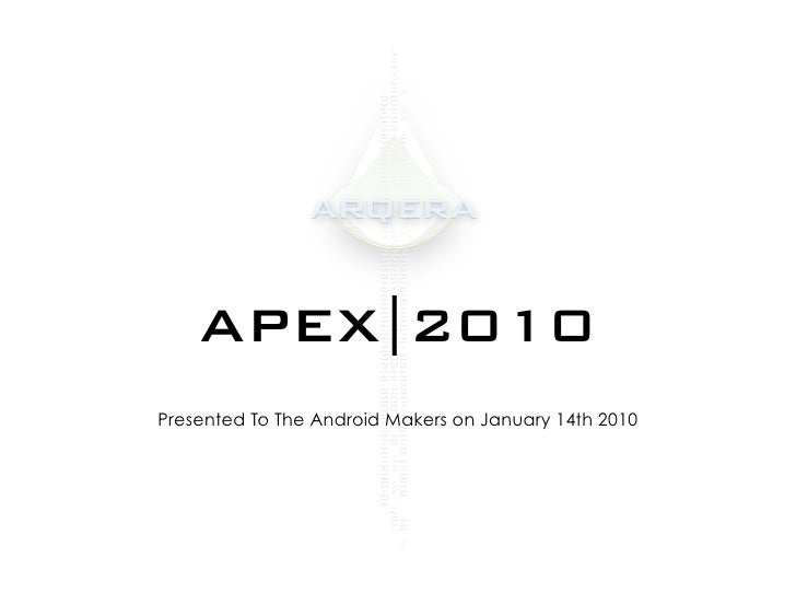 APEX|2010 Presented To The Android Makers on January 14th 2010