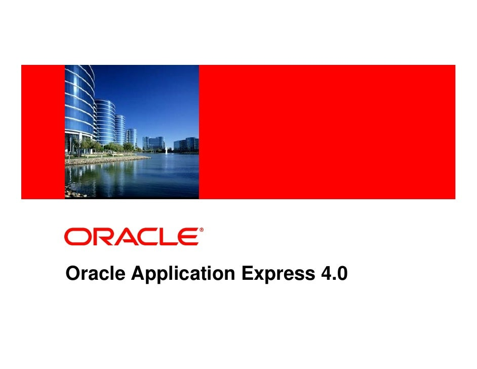 <Insert Picture Here>     Oracle Application Express 4.0