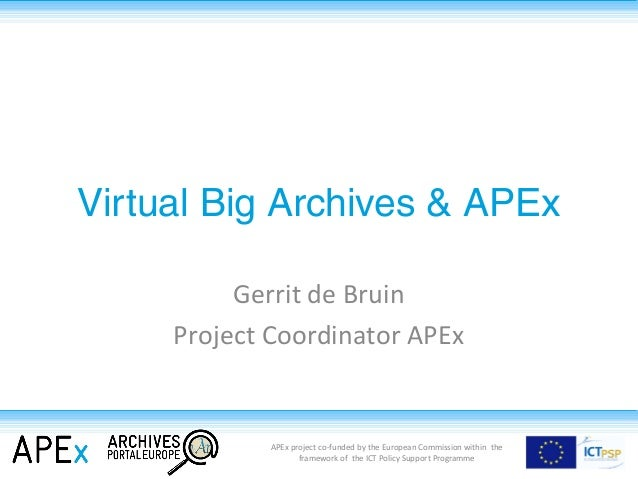 APEx project co-funded by the European Commission within the framework of the ICT Policy Support Programme Virtual Big Arc...