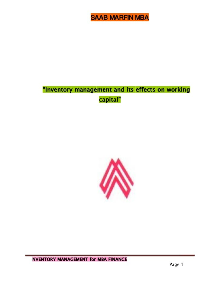 "SAAB MARFIN MBA   ""Inventory management and its effects on working                        capital""NVENTORY MANAGEMENT for ..."