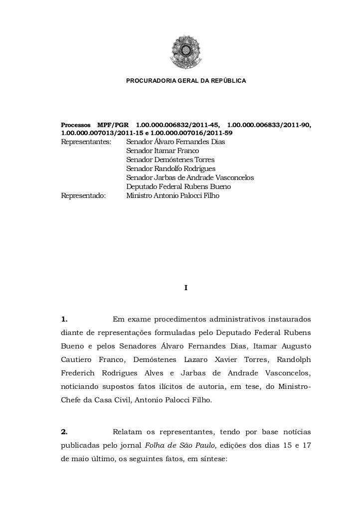 PROCURADORIA GERAL DA REPÚBLICAProcessos MPF/PGR 1.00.000.006832/2011-45, 1.00.000.006833/2011-90,1.00.000.007013/2011-15 ...