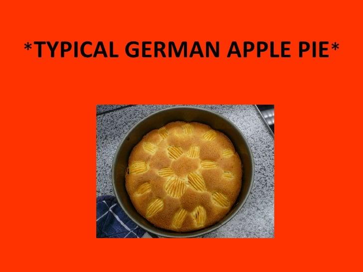* TYPICAL GERMAN APPLE PIE *