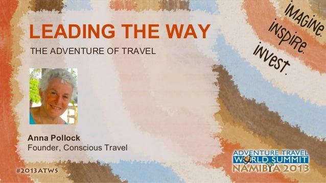 Anna Pollock Presentation to Adventure Travel World Summit, Namibia, 2013