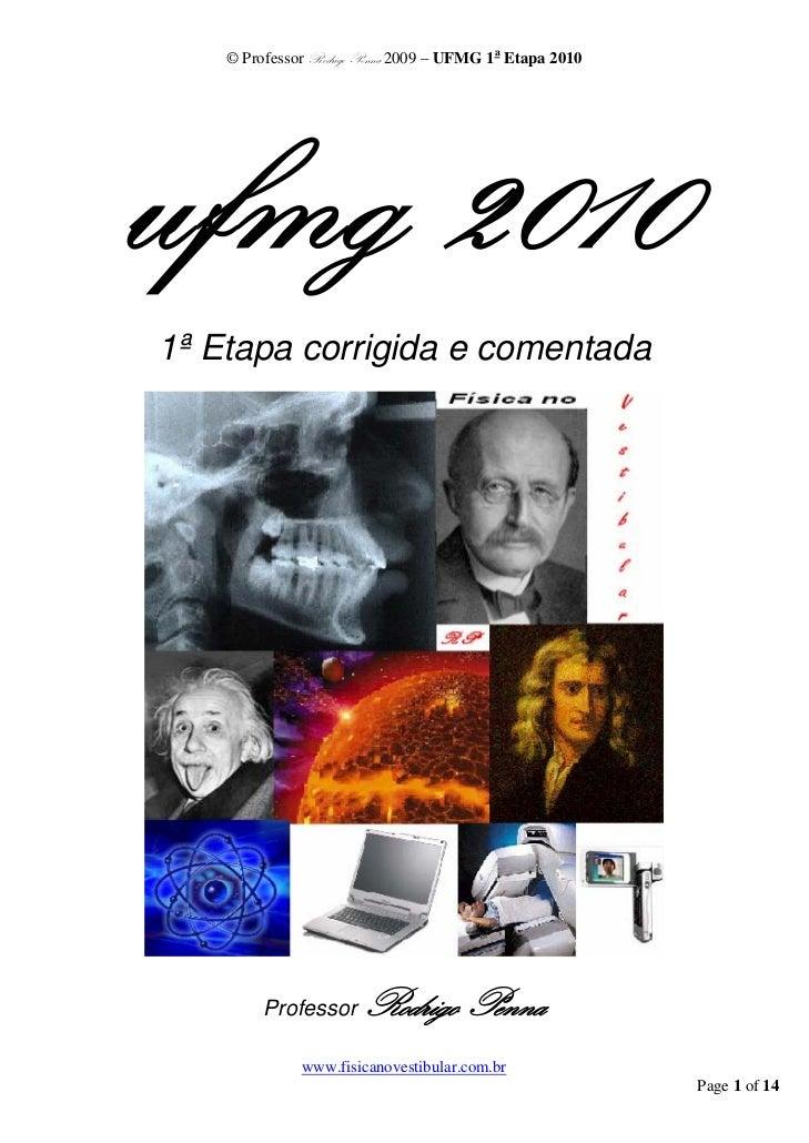 © Professor Rodrigo Penna 2009 – UFMG 1a Etapa 20101ª Etapa corrigida e comentada         Professor     Rodrigo Penna     ...