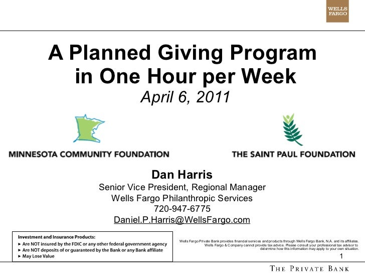 A Planned Giving Program  in One Hour per Week April 6, 2011 Wells Fargo Private Bank provides financial services and prod...