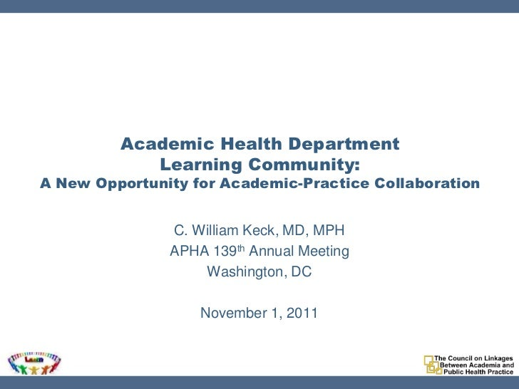 Academic Health Department            Learning Community:A New Opportunity for Academic-Practice Collaboration            ...