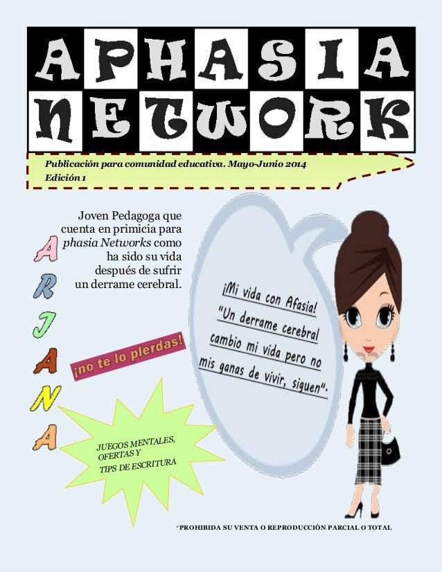 Publicación para comunidad educativa. Mayo-Junio 2014 Edición 1 Joven Pedagoga que cuenta en primicia para phasia Networks...