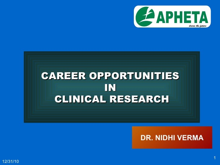 12/31/10 CAREER OPPORTUNITIES  IN  CLINICAL RESEARCH DR. NIDHI VERMA