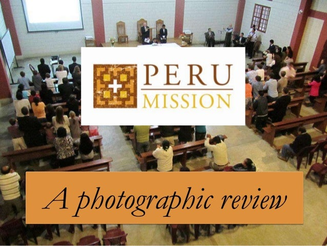 Peru Mission: A Photographic Review