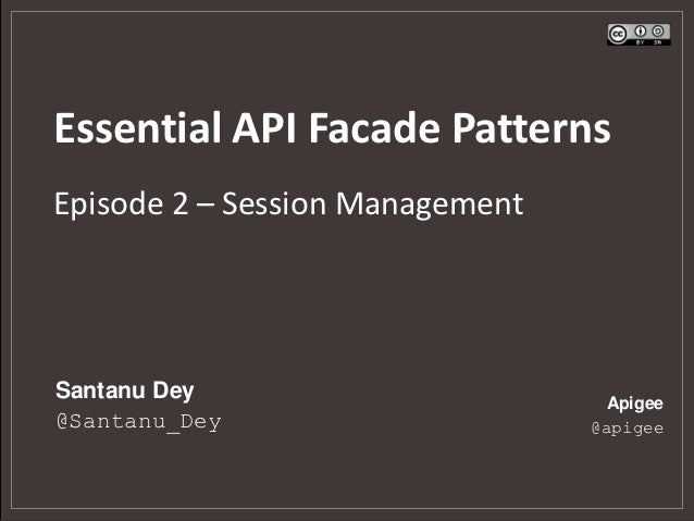 Essential API Facade Patterns: Session Management (Episode 2)