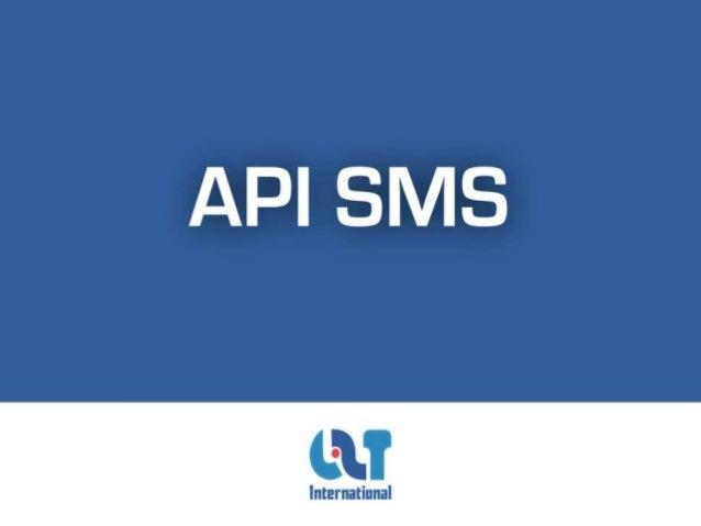 Présentation API SMS est la solution de L2T dédiée aux Développeurs pour  intégrer des services dalerte et/ou denvoi de S...