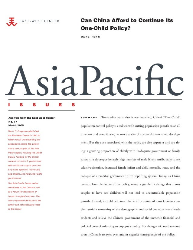 Can China Afford to Continue ItsOne-Child Policy?W A N G F E N GAnalysis from the East-West CenterNo. 77March 2005S U M M ...