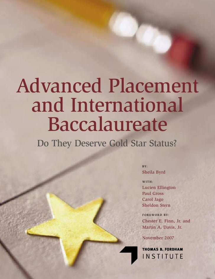 Advanced Placement  and International    Baccalaureate   Do They Deserve Gold Star Status?                            BY: ...