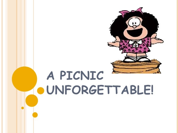 A PICNIC UNFORGETTABLE!