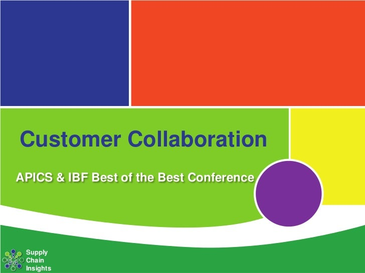 Customer CollaborationAPICS & IBF Best of the Best Conference Supply Chain Insights
