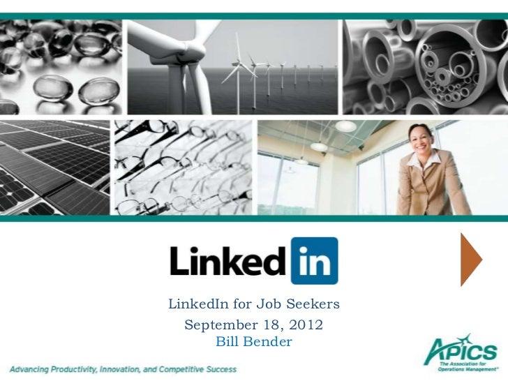 LinkedIn for Job Seekers  September 18, 2012      Bill Bender