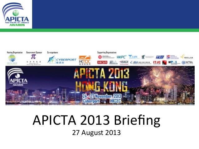 APICTA  2013  Briefing   27  August  2013