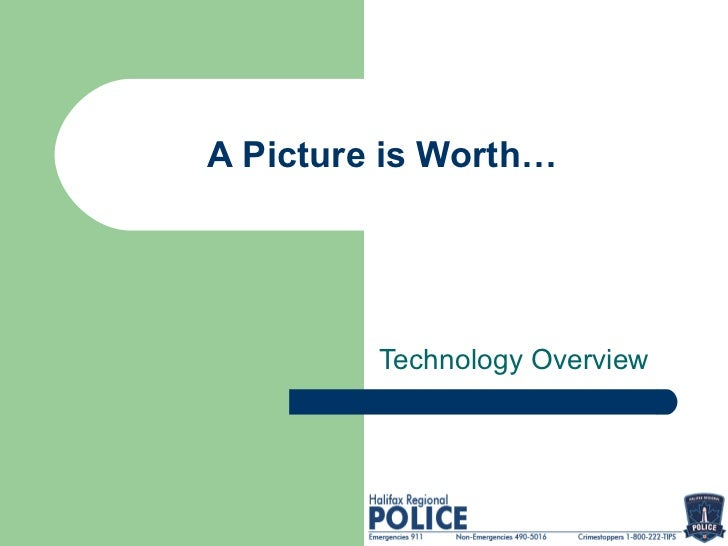 A Picture is Worth…         Technology Overview