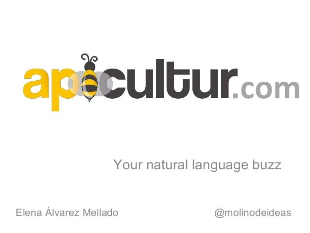 Your natural language buzz.comElena Álvarez Mellado @molinodeideas