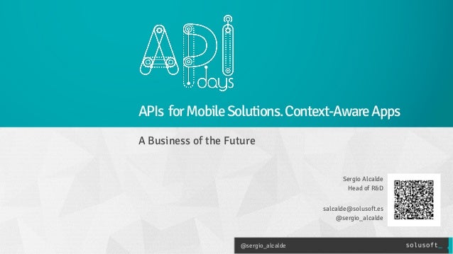 APIdays Mediterranea: APIs for Mobile Solutions. Context-Aware Apps: a business of the future