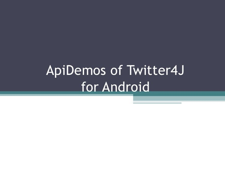 ApiDemos of Twitter4J for Android #twtr_hack