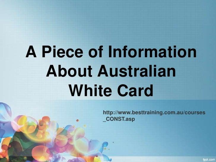 A Piece of Information  About Australian     White Card         http://www.besttraining.com.au/courses         _CONST.asp