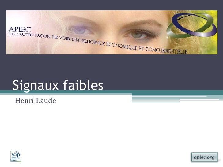 Signaux faiblesHenri Laude                  apiec.org
