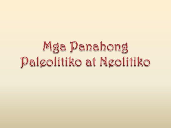 Mga Panahong Paleolitiko at Neolitiko