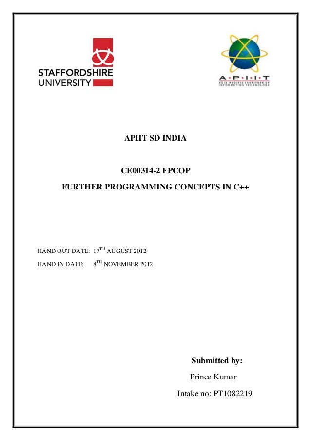 APIIT SD INDIA CE00314-2 FPCOP FURTHER PROGRAMMING CONCEPTS IN C++ HAND OUT DATE: 17TH AUGUST 2012 HAND IN DATE: 8TH NOVEM...