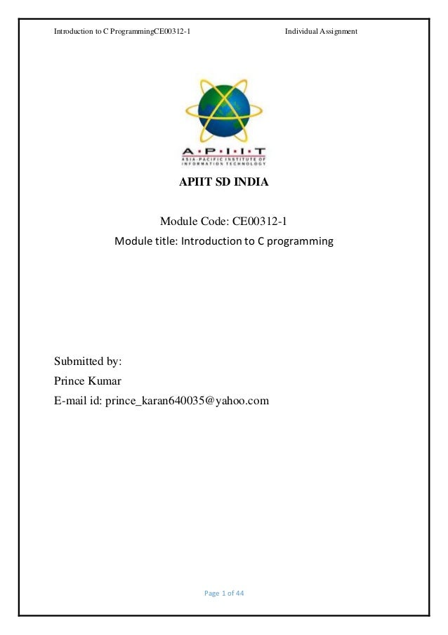 Introduction to C ProgrammingCE00312-1  Individual Assignment  APIIT SD INDIA Module Code: CE00312-1 Module title: Introdu...