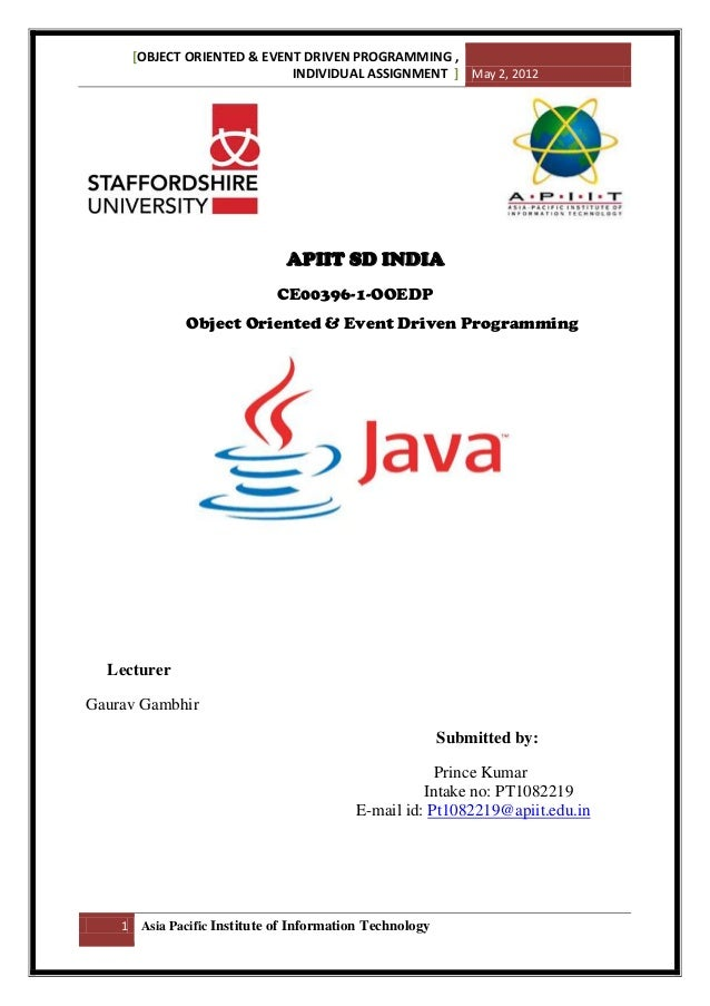 [OBJECT ORIENTED & EVENT DRIVEN PROGRAMMING , INDIVIDUAL ASSIGNMENT ] May 2, 2012  APIIT SD INDIA CE00396-1-OOEDP Object O...