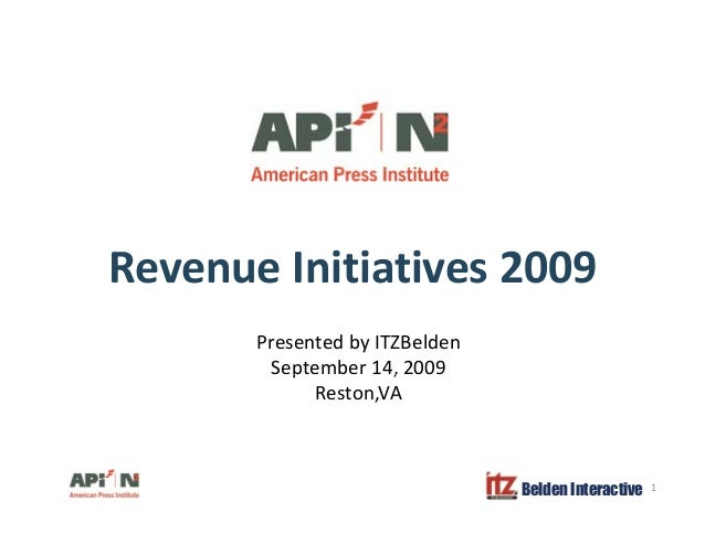 Revenue Initiatives 2009 Presented by ITZBelden September 14, 2009p , Reston,VA Belden Interactive 1