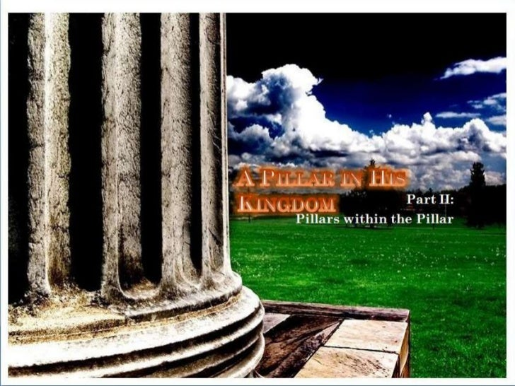    What, Who, and                     Who is leaning on    Why… a pillar?                      you?   Qualities of a Pi...