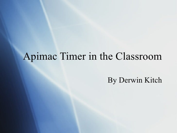 Apimac Timer in the Classroom By Derwin Kitch