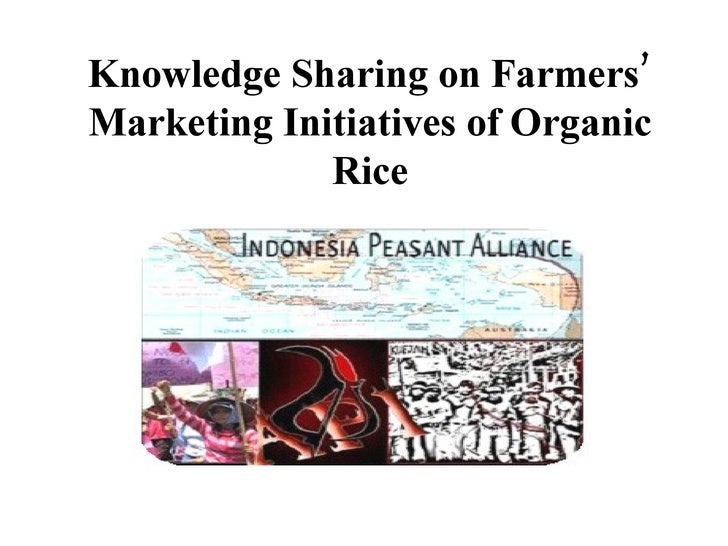 Knowledge Sharing on Farmers' Marketing Initiatives of Organic Rice