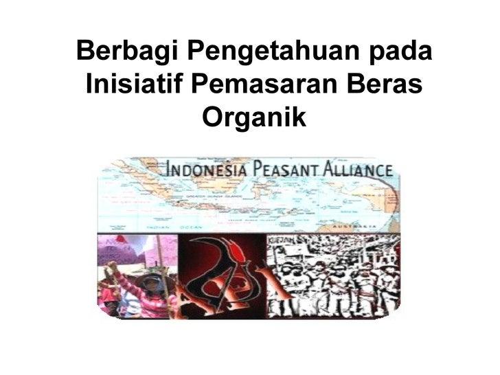 Berbagi Pengetahuan pada Inisiatif Pemasaran Beras Organik
