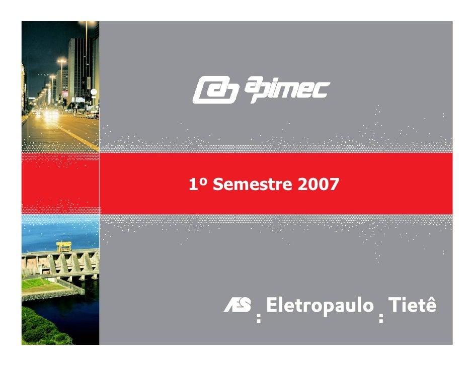 17/08/2007  -   Apimec - 1º Semestre 2007