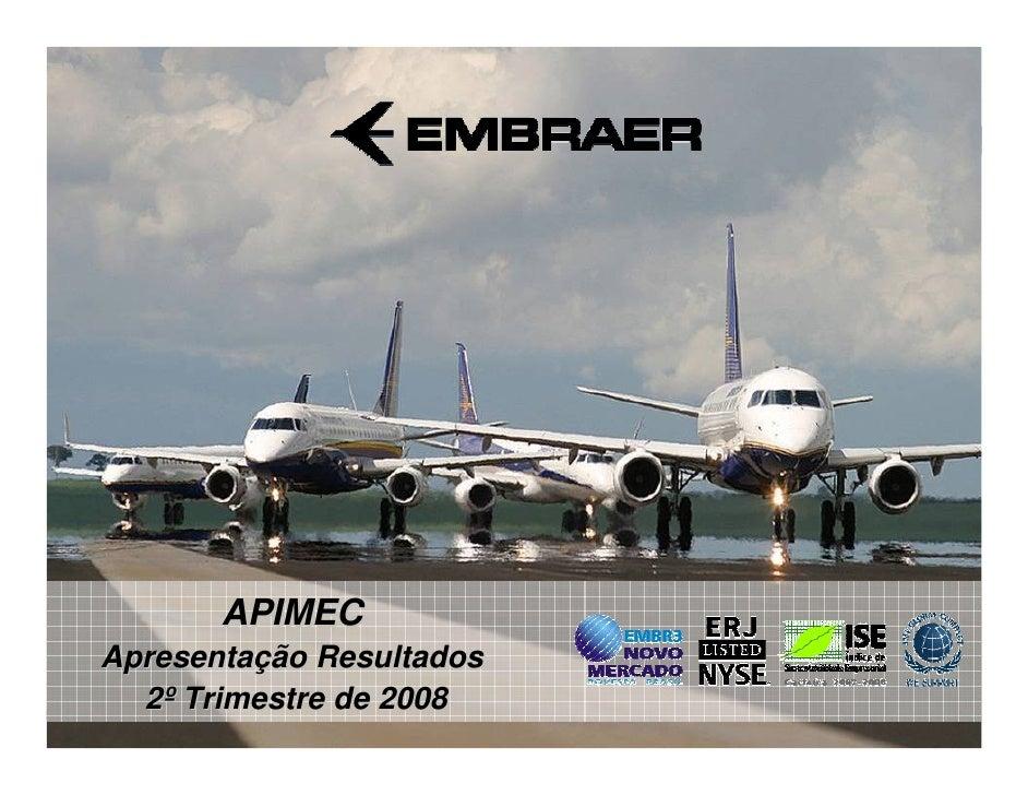 APIMEC Apresentação Resultados   2º Trimestre de 2008                           1