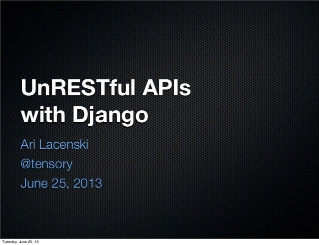 UnRESTful APIs with Django