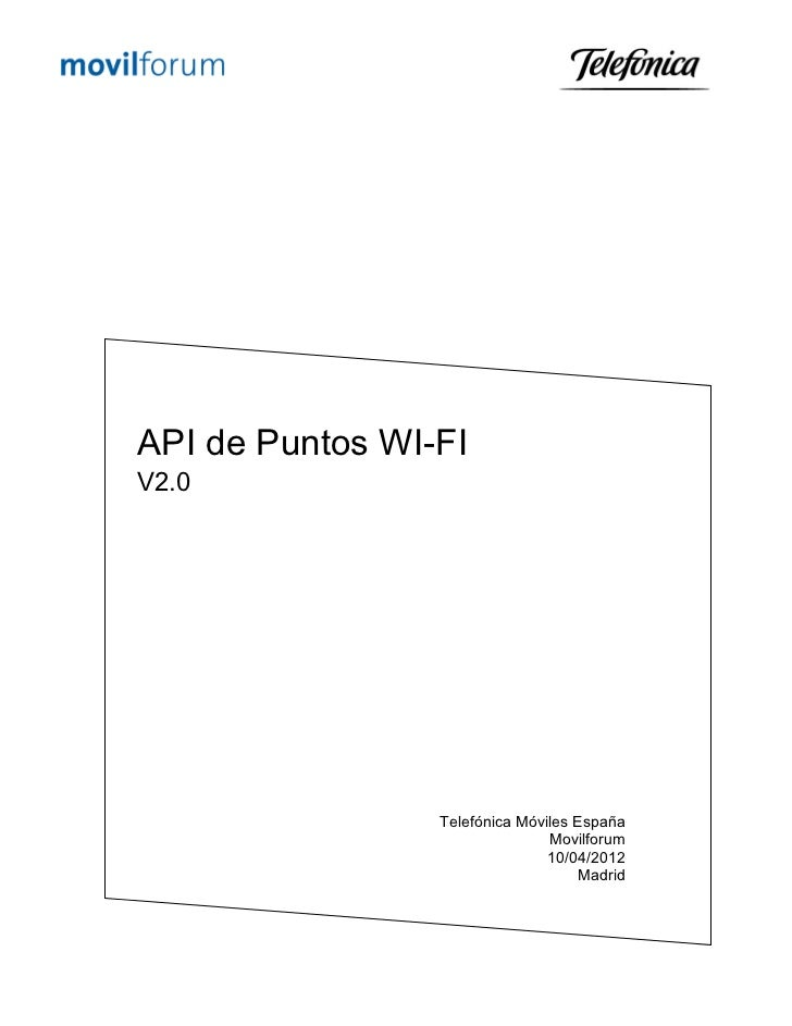 API de Puntos WI-FIV2.0                 Telefónica Móviles España                                Movilforum               ...