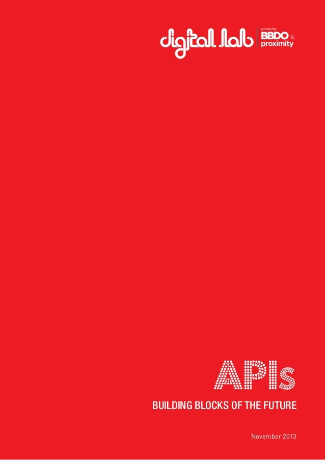 APIs  BUILDING BLOCKS OF THE FUTURE 1  November 2013