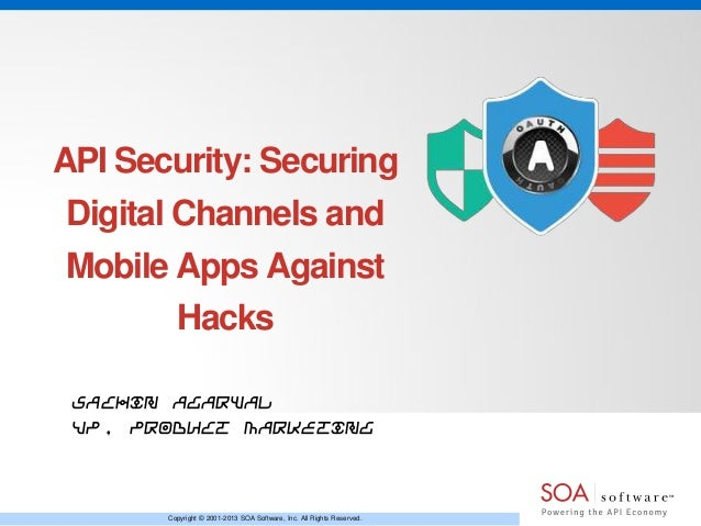 API Security: Securing Digital Channels and Mobile Apps Against Hacks