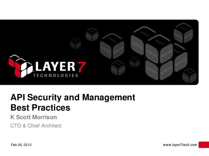 API Security and ManagementBest PracticesK Scott MorrisonCTO & Chief ArchitectFeb 26, 2012