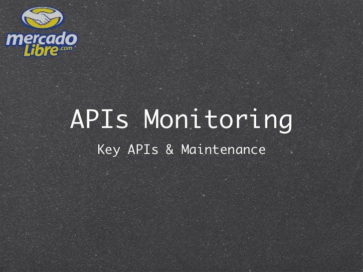 APIs Monitoring  Key APIs & Maintenance                     Retreat IT - 2011